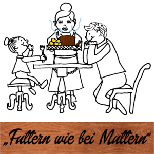 Futtern wie bei Muttern